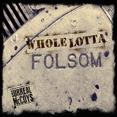 The Surreal McCoys - Whole Lotta Folsom