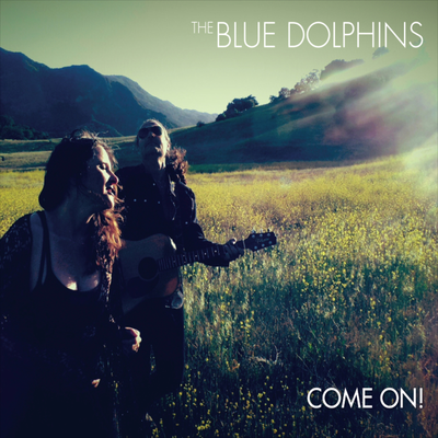 The Blue Dolphone - Come On!