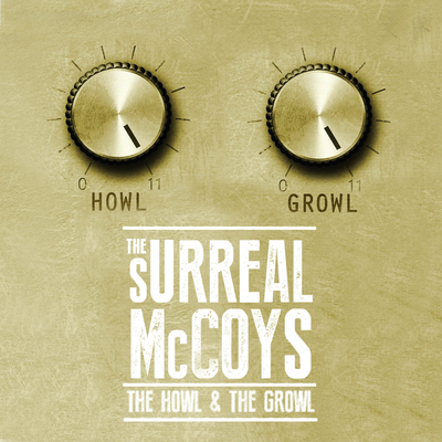 The Surreal McCoys - The Howl and the Growl