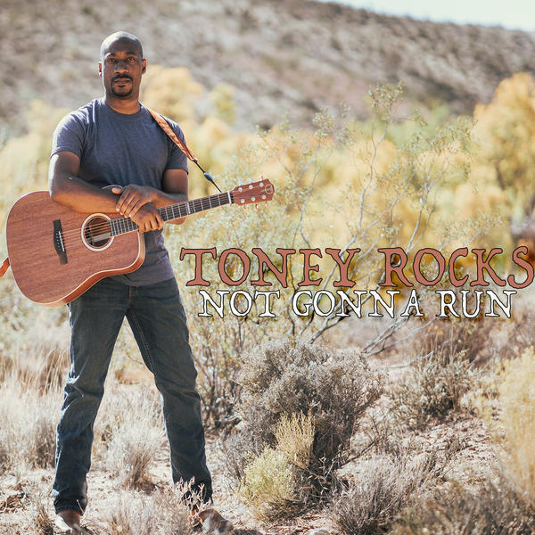 Toney Rocks - Not Gonna Run (single)
